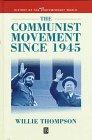The Communist Movement Since 1945 9780631199694