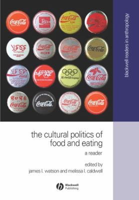 The Cultural Politics of Food and Eating: A Reader 9780631230939