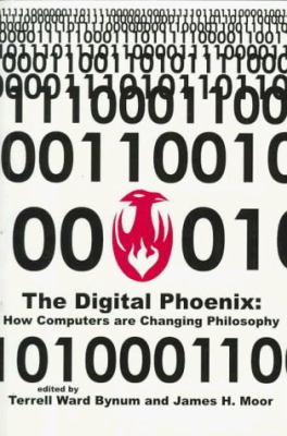 The Digital Phoenix: How Computers Are Changi 9780631203520