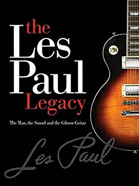 The Early Years of the Les Paul Legacy: 1915-1963 9780634048616