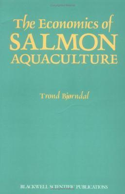 The Economics of Salmon Aquaculture 9780632027040