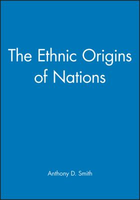 anthony smith the ethnic origin of nations Traces the work of anthony smith who is the major contributor in the  of nation  with the eastern or ethnic notion and states that  the ethnic origin of nations.