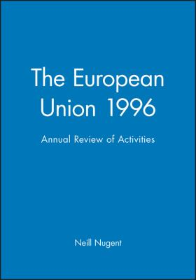The European Union 1996: The Annual Review of Activities 9780631207603