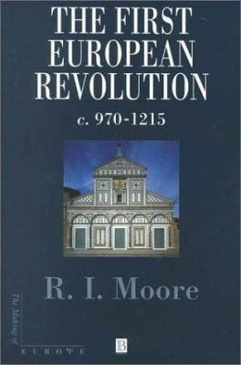 The First European Revolution: 970-1215 9780631184799