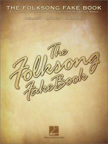 The Folksong Fake Book: C Edition 9780634012709