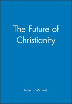 The Future of Christianity 9780631228158