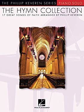 The Hymn Collection: 17 Great Songs of Faith Piano Solo