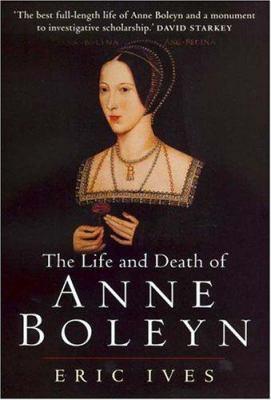 The Life and Death of Anne Boleyn 9780631234791