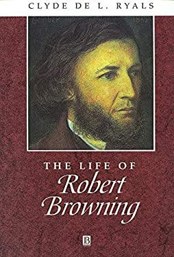 The Life of Robert Browning 9780631200932