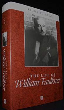 Life of William Faulkner : A Critical Biography