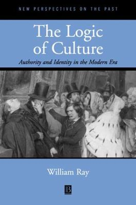 The Logic of Culture: Authority and Identity in the Modern Era 9780631213437