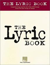 The Lyric Book: Complete Lyrics for Over 1000 Songs from Tin Pan Alley to Today 2368615