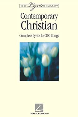 The Lyric Library: Contemporary Christian: Complete Lyrics for 200 Songs 9780634043536