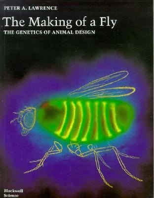 The Making of a Fly: The Genetics of Animal Design 9780632030484