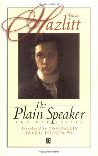 The Plain Speaker - Hazlitt, William / Wu, Duncan / Paulin, Tom