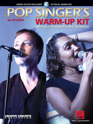 The Pop Singer's Warm-Up Kit: Because Stardom Takes Practice 9780634042973