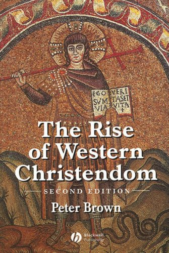 The Rise of Western Christendom: Triumph and Diversity 200-1000 Ad 9780631221388