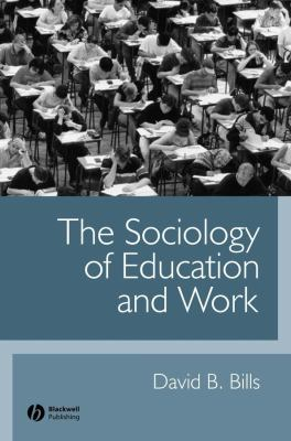 The Sociology of Education and Work 9780631223634
