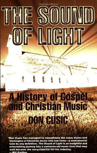 The Sound of Light: A History of Gospel and Christian Music 9780634029387