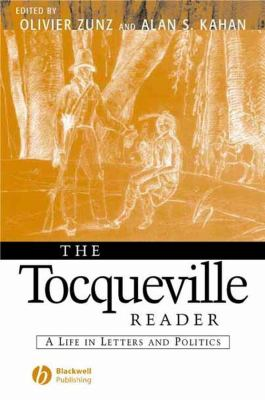 The Tocqueville Reader: A Life in Letters and Politics 9780631215462