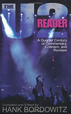 The U2 Reader: A Quarter Century of Commentary, Criticism, and Reviews 9780634038327