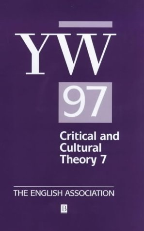 The Year's Work in Critical and Cultural Theory Volume 7: 1997