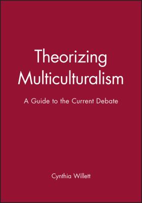 Theorizing Multiculturalism 9780631203421