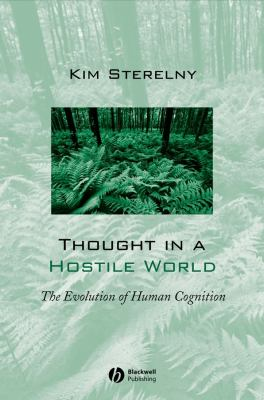 Thought in a Hostile World: The Evolution of Human Cognition 9780631188872