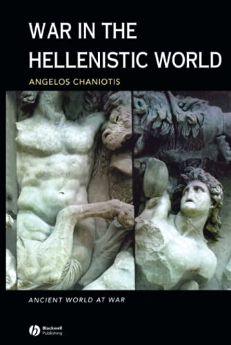 War in the Hellenistic World: A Social and Cultural History 9780631226079