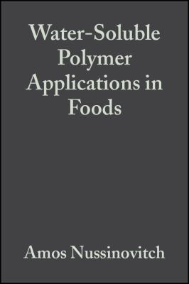 Water-Soluble Polymer Applications in Foods Water-Soluble Polymer Applications in Foods 9780632054299