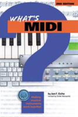 What's MIDI?: Making Musical Instruments Work Together 9780634013430