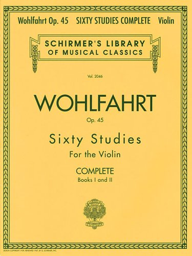 Wohlfahrt Op. 45 Sixty Studies for the Violin: Complete: Books I and II 9780634074035