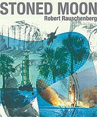 Stoned Moon: Robert Rauschenberg 9780642334091