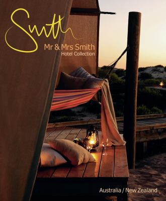 Mr & Mrs Smith Hotel Collection: Australia/New Zealand