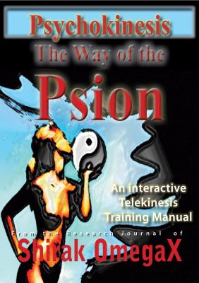 Psychokinesis the Way of the Psion 9780646533957