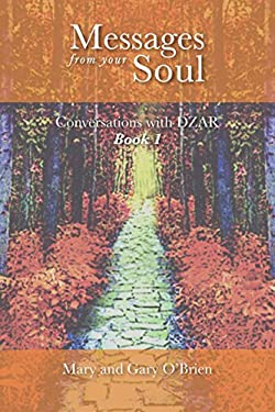 Messages from Your Soul. Conversations with Dzar Book 1 9780646545103