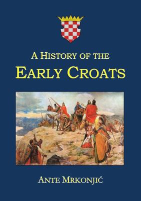 A History of the Early Croats