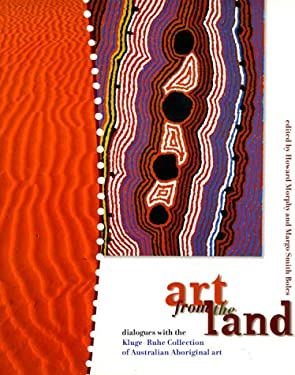 Art from the Land: Dialogues with the Kluge-Ruhe Collection of Australian Aboriginal Art 9780646370873