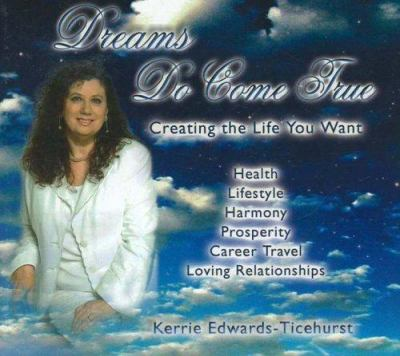 Dreams Do Come True: Creating the Life You Want 9780646191454