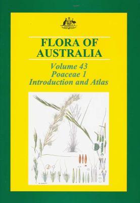 Flora of Australia, Volume 43: Poaceae 1: Introduction and Atlas 9780643068025