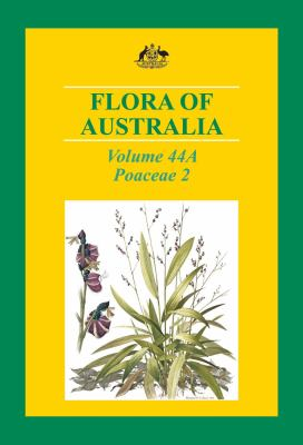 Flora of Australia Volume 44a: Poaceae 2 9780643096295