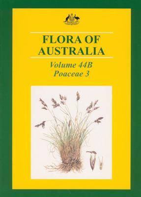 Flora of Australia Volume 44b: Poaceae 3: Centothecoideae Chloridoideae 9780643069602