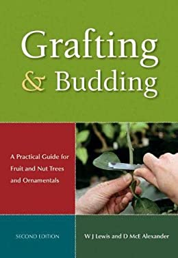 Grafting & Budding: A Practical Guide for Fruit and Nut Plants and Ornamentals 9780643093973