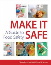 Make It Safe: A Guide to Food Safety
