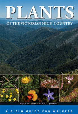 Plants of the Victorian High Country: A Field Guide for Walkers 9780643104631