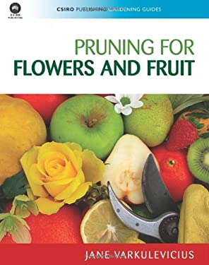 Pruning for Flowers and Fruit 9780643095762