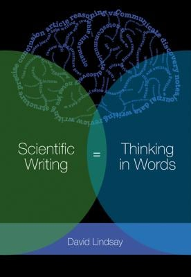 Scientific Writing = Thinking in Words 9780643100466