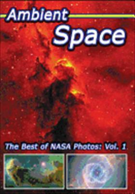 Ambient Space Volume 1: Best of NASA Photos
