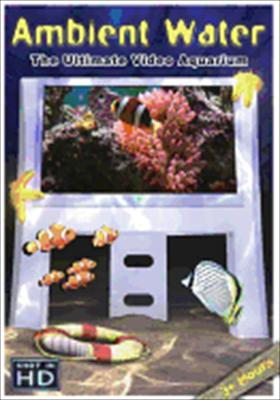 Ambient Water: The Ultimate Video Aquarium