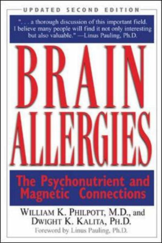 Brain Allergies Brain Allergies: The Psychonutrient and Magnetic Connections the Psychonutrient and Magnetic Connections 9780658003981